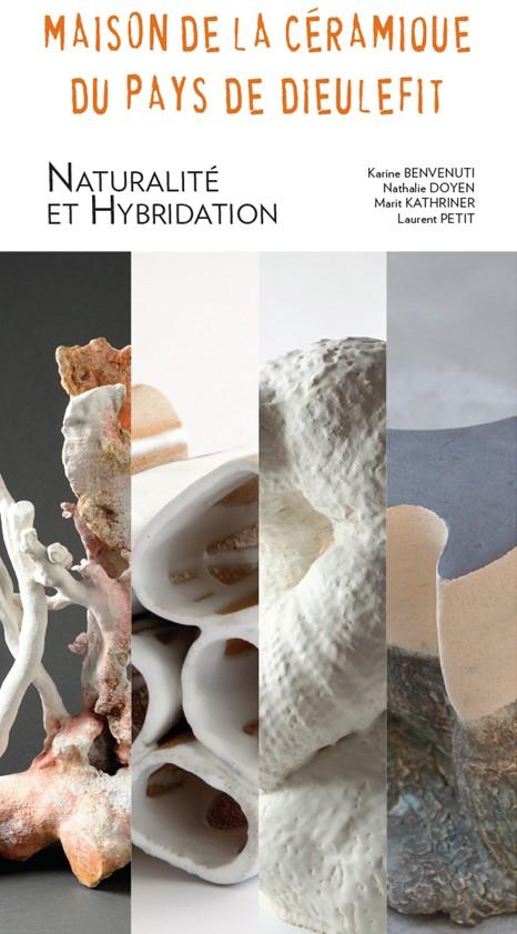 Karine BENVENUTI, Nathalie DOYEN, Marit KATHRINER, Laurent PETIT - Naturalité et Hybridation, Maison de la Céramique Dieulefit, été 2016