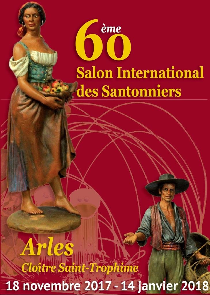60ème Salon International des Santonniers en Arles (Bouches du Rhône) du 18 novembre 2017 au 14 janvier 2018