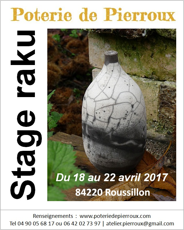 Stzge raku, poterie de Pierroux en Vaucluse du 18 au 22 avril 2017