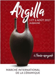 Marché potier Argilla 2017 à Aubagne Samedi 5 et dimanche 6 août 2017